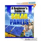 "Renewable Energy ""Guru"": A Beginner's Guide to Solar Panels [Kindle Edition] by Alan MacKay"