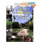 The New Create an Oasis with Greywater: Choosing, Building and Using Greywater Systems - Includes Branched Drains by Art Ludwig