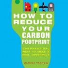 How to reduce your carbon footprint, 365 Practical Ways to Make a Real Difference, Joanna Yarrow