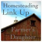 Homesteading Link Up, Farmer's Daughter