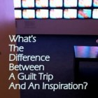 1-What's the difference between a guilt trip and an inspiration - image by torybrown-flickr