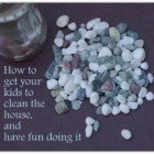 How to get your kids to clean the house and have fun doing it