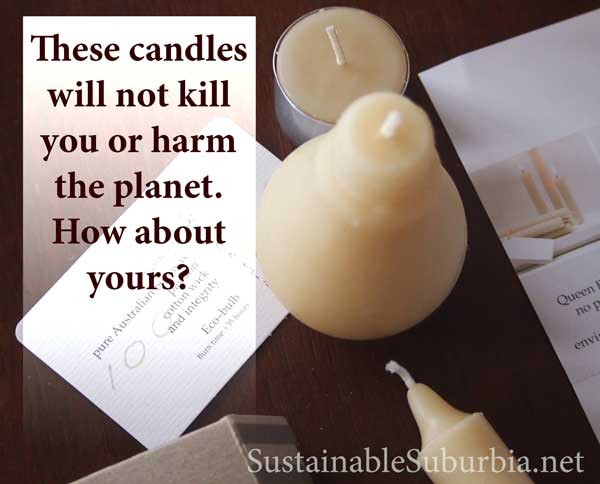These candles will not kill you or harm the planet. How about yours? | Sustainable Suburbia.net